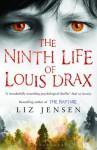 The Ninth Life of Louis Drax: Reissued - Liz Jensen