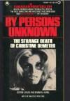 By Persons Unknown: The Strange Death of Christine Demeter - Barbara Amiel, George Jonas