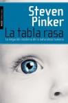 La tabla rasa: La negación moderna de la naturaleza humana (Spanish Edition) - Steven Pinker, Filella Escolà, Roc