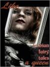 Like A Queen: Lesbian Erotic Fairy Tales - Cecilia Tan, Rachel Kincaid, A.D.R. Forte, Kaysee Renee Robichaud, Clarice Clique, Michael M. Jones, Quatre Grey