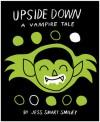 Upside Down (Book 1): A Vampire Tale - Jess Smart Smiley