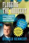 Flogging the Innocent: Higher Profits / Great Ethics / Enjoyable Work - Donald Kennedy