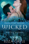Wicked: Devils Point Wolves #2 (Mating Season Collection) - Eliza Gayle, Mating Season Collection