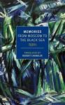 Memories: From Moscow to the Black Sea - Teffi, Irina Steinberg, Anne Marie Jackson, Robert Chandler, Elizabeth Chandler, Edythe C. Haber
