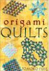 Origami Quilts - Tomoko Fuse