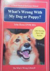 What's Wrong With My Dog or Puppy? - John Rossi