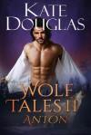 Wolf Tales 11: Anton - Kate Douglas