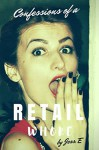 Confessions of a Retail Whore: 28 Ways to Determine if you are a Complete A$$! - Jess. E