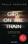 Girl on the Train - Du kennst sie nicht, aber sie kennt dich.: Roman (German Edition) - Paula Hawkins, Christoph Göhler
