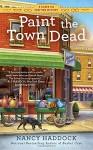 Paint the Town Dead (A Silver Six Mystery) - Nancy Haddock