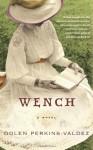 Wench: A Novel - Dolen Perkins-Valdez
