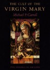 The Cult of the Virgin Mary - Michael P. Carroll