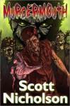 Murdermouth: Zombie Bits - Scott Nicholson, Jonathan Maberry, J.A. Konrath