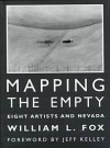 Mapping The Empty: Eight Artists And Nevada - William L. Fox
