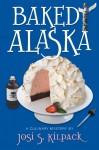 Baked Alaska: A Culinary Mystery (Culinary Mysteries - Josi S. Kilpack