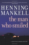The Man Who Smiled - Henning Mankell, Laurie Thompson
