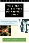 The Man with the Phantom Twin - V.S. Ramachandran