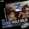Father Paolo Baldi Mysteries: Three in One & Twilight of a God: Two BBC Full-Cast Radio Dramas - Simon Brett, Barry Devlin, Mark Holloway, David Threlfall, Tina Kellegher