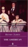 The American (Everyman Paperback Classics) - Henry James