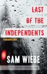 Last of the Independents: Vancouver Noir - Sam Wiebe