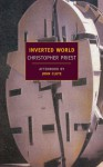 The Inverted World - Christopher Priest, John Clute