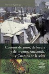 Cuentos de amor, de locura y de muerte, Anaconda, y Cuentos de la selva - Horacio Quiroga