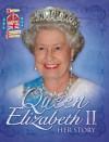 Queen Elizabeth II: Her Story Diamond Jubilee - John Malam