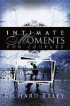 Intimate Moments for Couples - Richard Exley