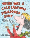 There Was a Cold Lady Who Swallowed Some Snow! (School) - Lucille Colandro, Jared Lee