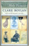 Holy Pictures - Clare Boylan