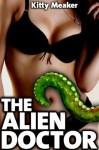 The Alien Doctor (Sci-Fi Tentacle Sex) - Kitty Meaker