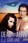 Dead or Alive - L.J. Garland