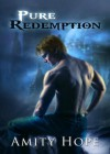 Pure Redemption (Tainted Legacy Book 2) - Amity Hope
