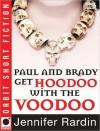 The Minion Chronicles: Paul and Brady Get Hoodoo with the Voodoo - Jennifer Rardin