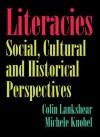 Literacies: Social, Cultural and Historical Perspectives - Colin Lankshear