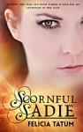 Scornful Sadie (Dark Sorceress Trilogy Book 1) - Felicia Tatum