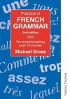 Practice In French Grammar: For Students Starting Post 16 Courses - Michael Gross