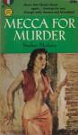 Mecca for Murder - Stephen Marlowe, James Meese