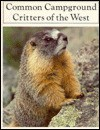 Common Campground Critters Of The West: A Children's Guide - Jean Snyder Pollock, Susan Pollock, Robert Pollock