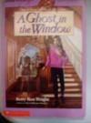 Ghost in the Window - Betty Ren Wright