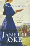 When Calls the Heart - Janette Oke