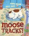 Moose Tracks! - Karma Wilson, Jack E. Davis