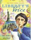 Liberty's Voice: The Emma Lazarus Story - Erica Silverman, Erica Silverman, Stacey Schuett