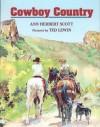Cowboy Country - Ann Herbert Scott, Ted Lewin