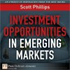 Investment Opportunities in Emerging Markets - Scott Phillips
