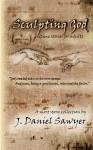 Sculpting God - J. Daniel Sawyer