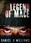 Legend of Mace (Mace of the Apocalypse) - Catt Dahman, Rachel Dooley