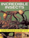Exploring Nature: Incredible Insects: An Amazing Insight Into the Lives of Ants, Termites, Bees and Wasps, Shown in More Than 220 Close-Up Images - Jen Green