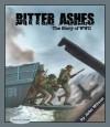 Bitter Ashes: The Story Of World War II - John Wilson