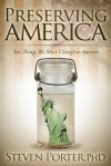 Preserving America: Ten Things We Must Change to Survive - Steven Porter